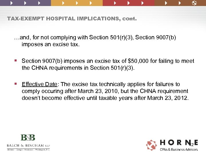TAX-EXEMPT HOSPITAL IMPLICATIONS, cont. …and, for not complying with Section 501(r)(3), Section 9007(b) imposes