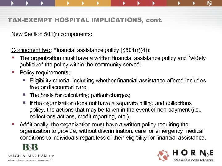 TAX-EXEMPT HOSPITAL IMPLICATIONS, cont. New Section 501(r) components: Component two: Financial assistance policy (§