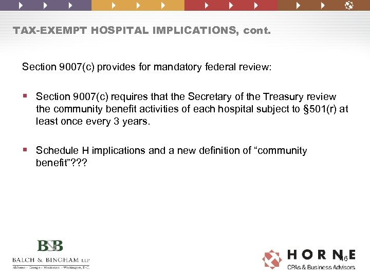 TAX-EXEMPT HOSPITAL IMPLICATIONS, cont. Section 9007(c) provides for mandatory federal review: § Section 9007(c)