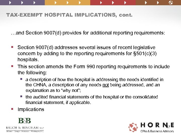 TAX-EXEMPT HOSPITAL IMPLICATIONS, cont. …and Section 9007(d) provides for additional reporting requirements: § Section