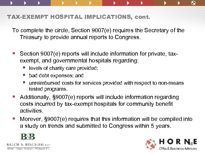 TAX-EXEMPT HOSPITAL IMPLICATIONS, cont. To complete the circle, Section 9007(e) requires the Secretary of