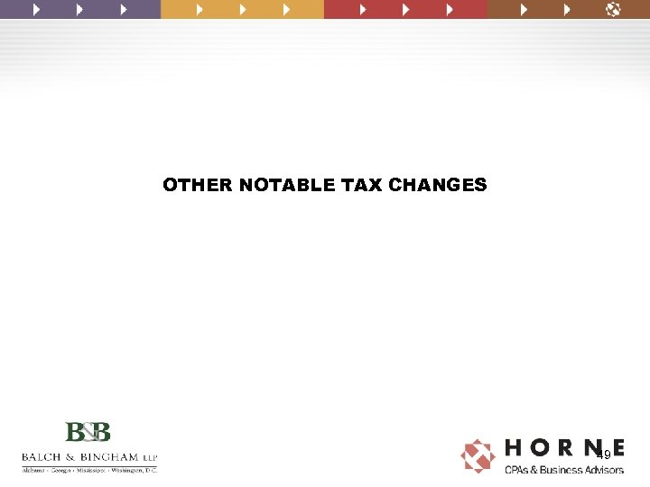 OTHER NOTABLE TAX CHANGES 49