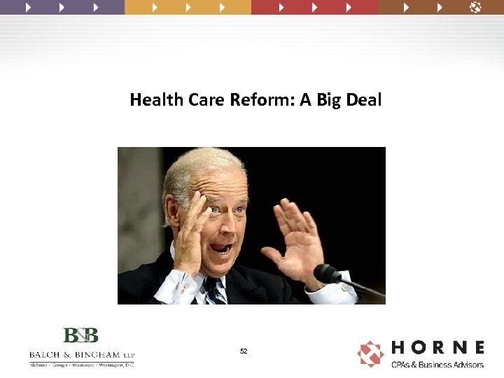 Health Care Reform: A Big Deal 52