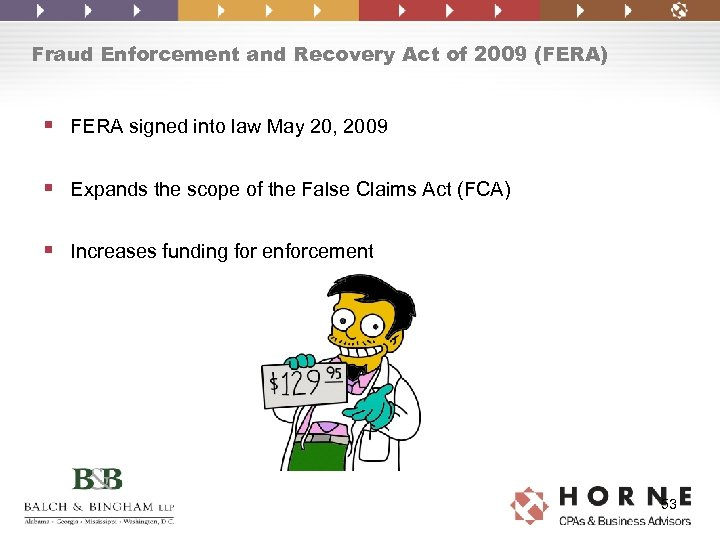 Fraud Enforcement and Recovery Act of 2009 (FERA) § FERA signed into law May