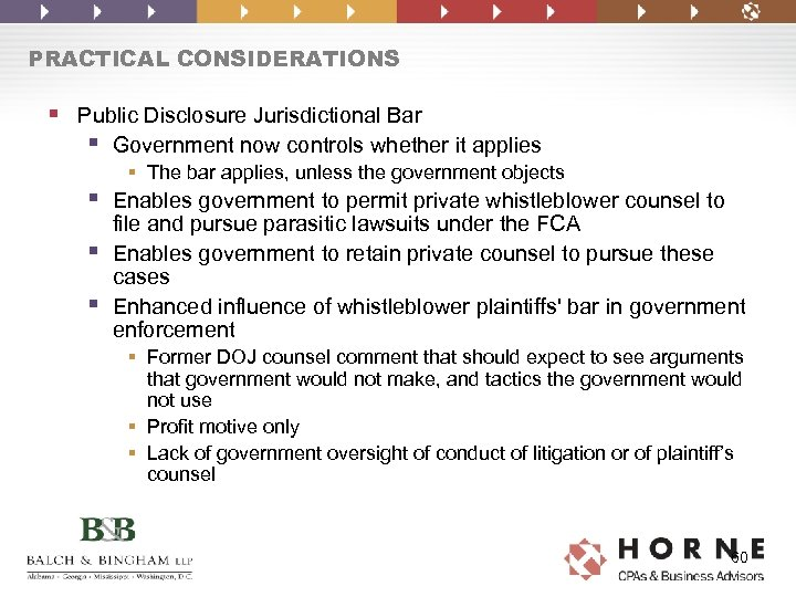 PRACTICAL CONSIDERATIONS § Public Disclosure Jurisdictional Bar § Government now controls whether it applies