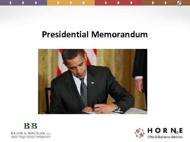 Presidential Memorandum 65