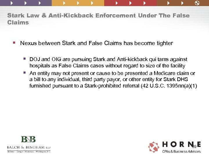 Stark Law & Anti-Kickback Enforcement Under The False Claims § Nexus between Stark and