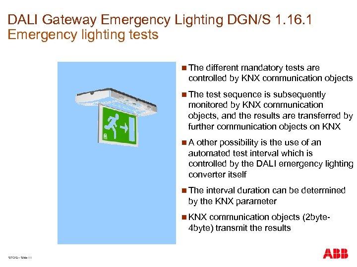 DALI Gateway Emergency Lighting DGN/S 1. 16. 1 Emergency lighting tests n The different