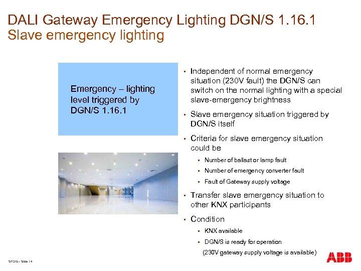 DALI Gateway Emergency Lighting DGN/S 1. 16. 1 Slave emergency lighting § § Slave