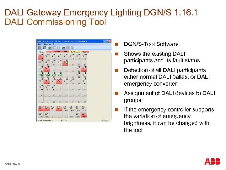 DALI Gateway Emergency Lighting DGN/S 1. 16. 1 DALI Commissioning Tool n n Shows