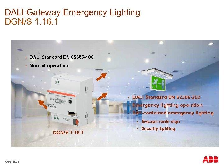 DALI Gateway Emergency Lighting DGN/S 1. 16. 1 § DALI Standard EN 62386 -100