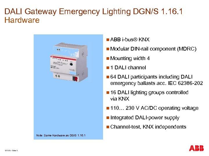 DALI Gateway Emergency Lighting DGN/S 1. 16. 1 Hardware n ABB i-bus® KNX n