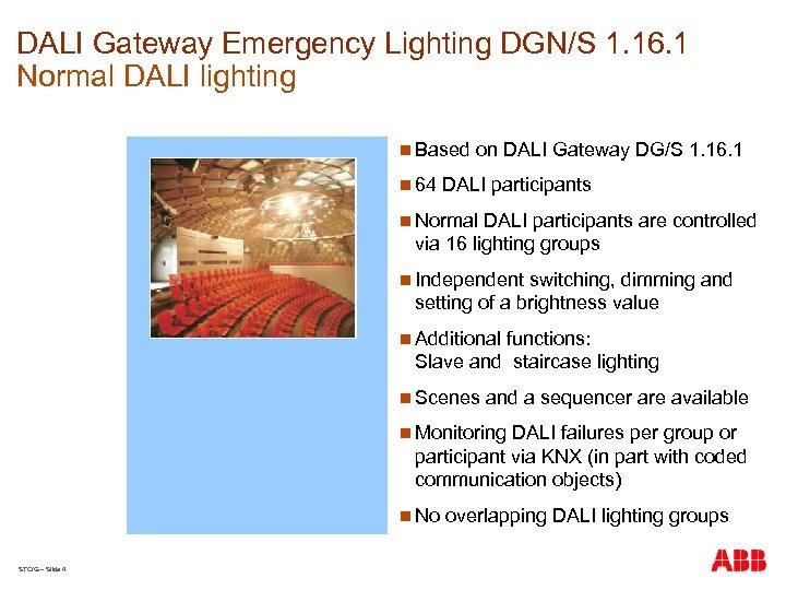 DALI Gateway Emergency Lighting DGN/S 1. 16. 1 Normal DALI lighting n Based n