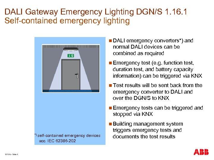 DALI Gateway Emergency Lighting DGN/S 1. 16. 1 Self-contained emergency lighting n DALI emergency