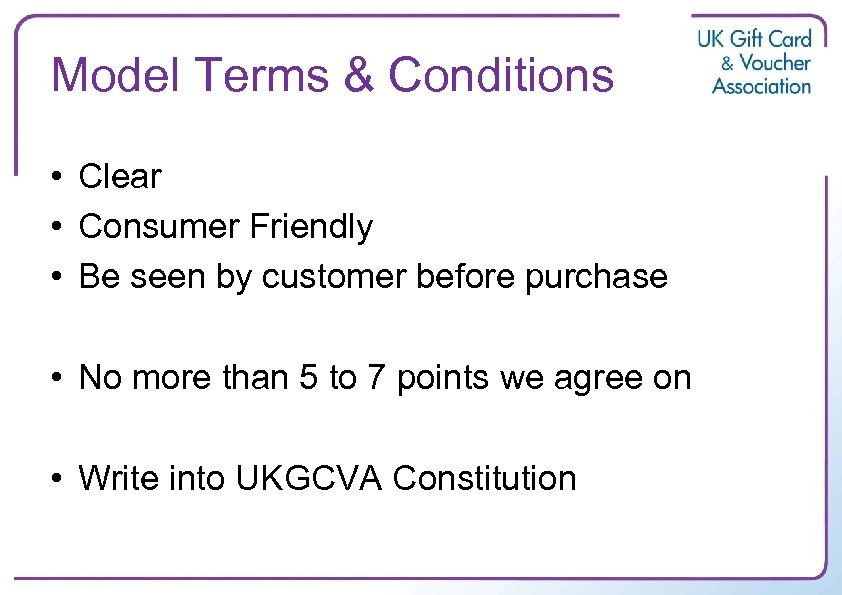 Model Terms & Conditions • Clear • Consumer Friendly • Be seen by customer