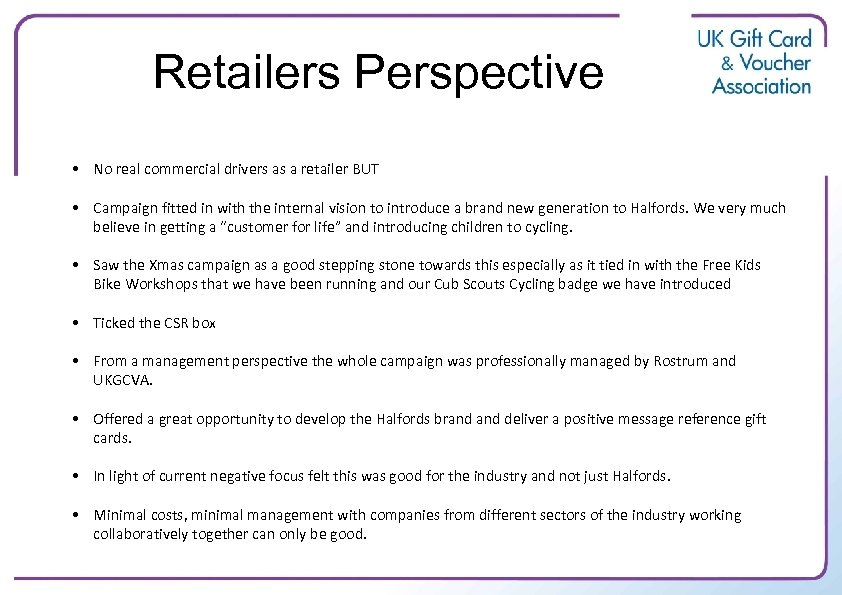 Retailers Perspective • No real commercial drivers as a retailer BUT • Campaign fitted