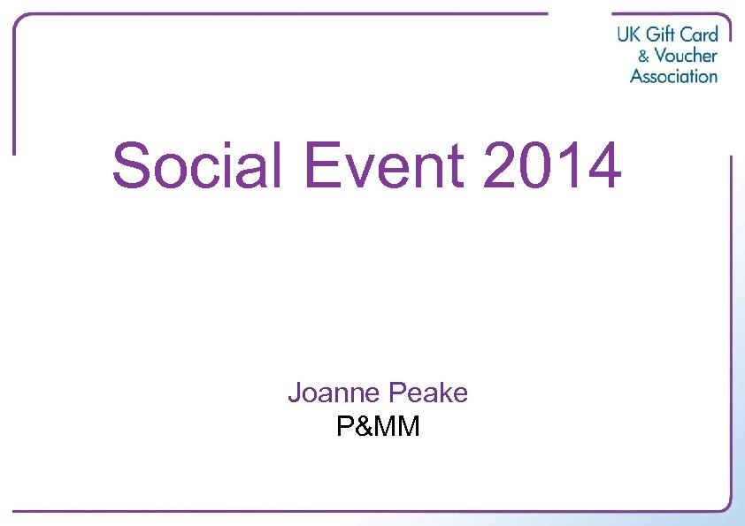 Social Event 2014 Joanne Peake P&MM