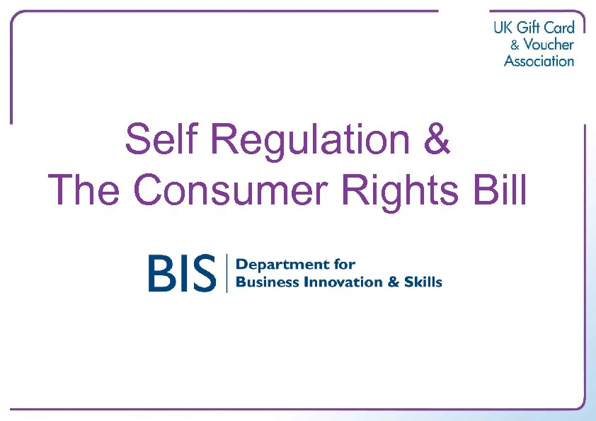 Self Regulation & The Consumer Rights Bill