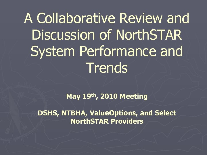 A Collaborative Review and Discussion of North. STAR System Performance and Trends May 19