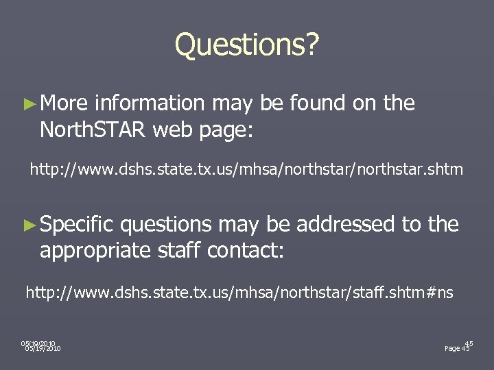 Questions? ► More information may be found on the North. STAR web page: http: