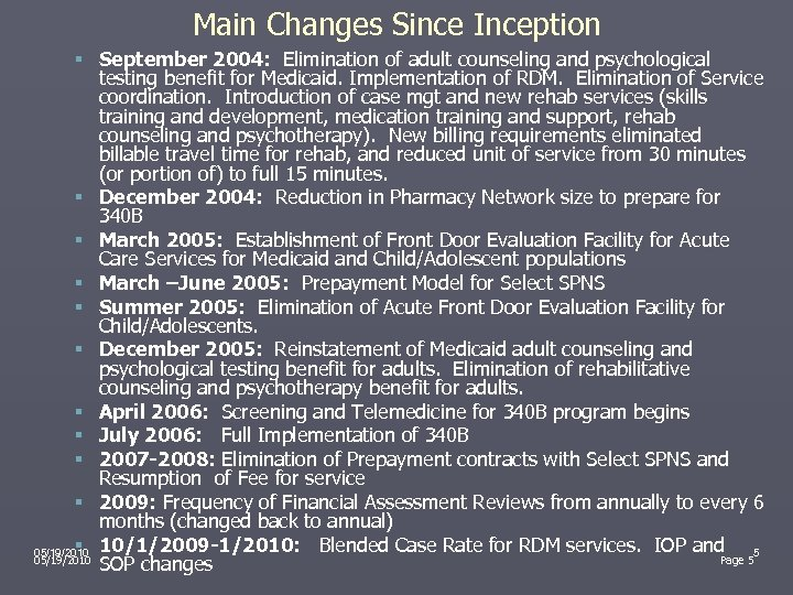Main Changes Since Inception § September 2004: Elimination of adult counseling and psychological testing