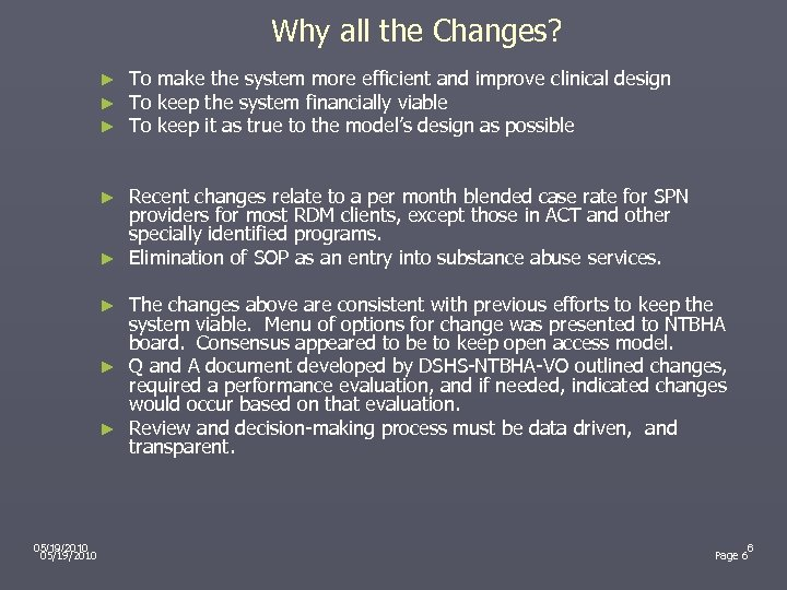 Why all the Changes? ► ► ► To make the system more efficient and