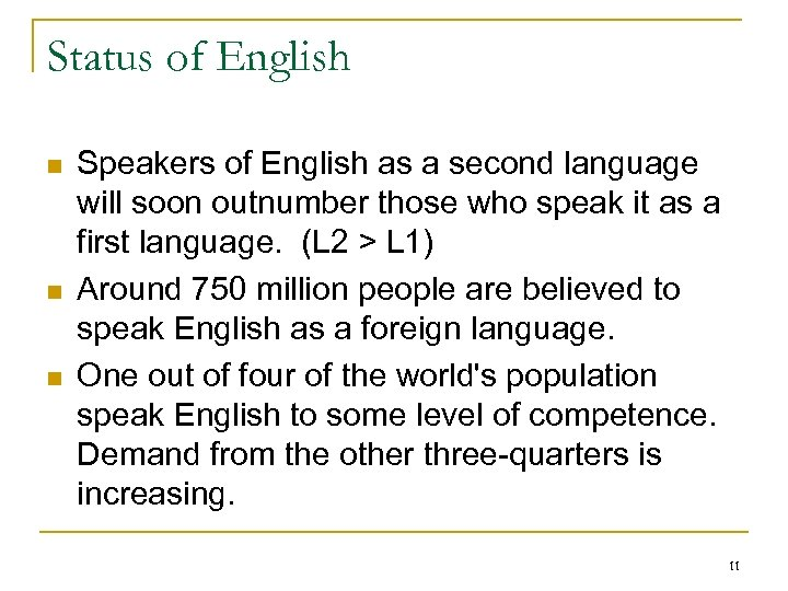 Status of English n n n Speakers of English as a second language will