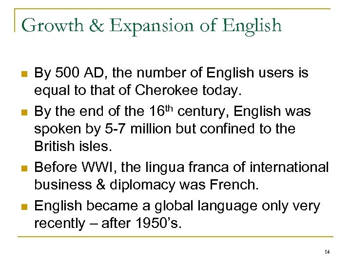 Growth & Expansion of English n n By 500 AD, the number of English