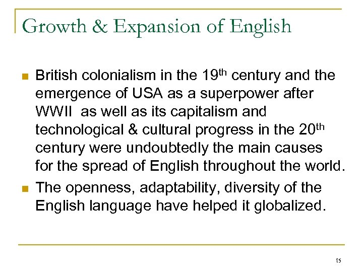 Growth & Expansion of English n n British colonialism in the 19 th century