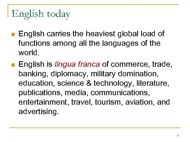 English today n n English carries the heaviest global load of functions among all