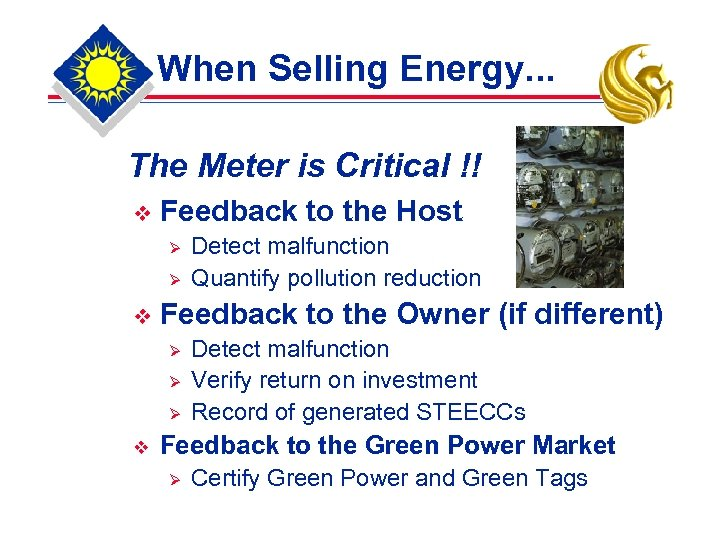 When Selling Energy. . . The Meter is Critical !! v Feedback to the