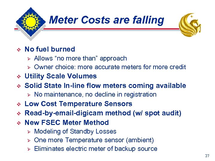 Meter Costs are falling v No fuel burned Ø Ø v v Utility Scale