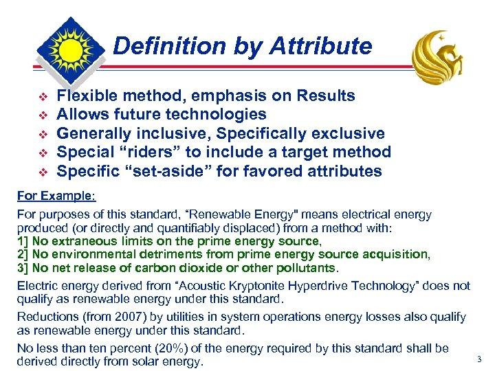 Definition by Attribute v v v Flexible method, emphasis on Results Allows future technologies
