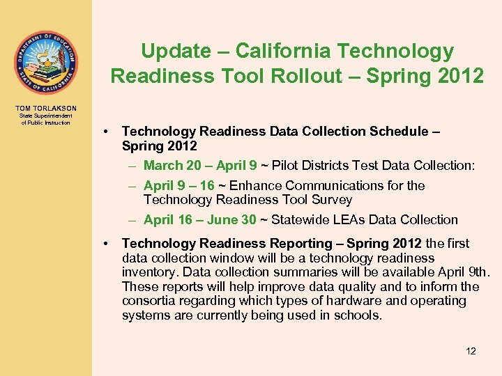 Update – California Technology Readiness Tool Rollout – Spring 2012 TOM TORLAKSON State Superintendent