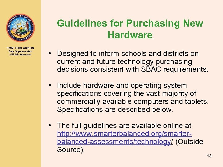 Guidelines for Purchasing New Hardware TOM TORLAKSON State Superintendent of Public Instruction • Designed