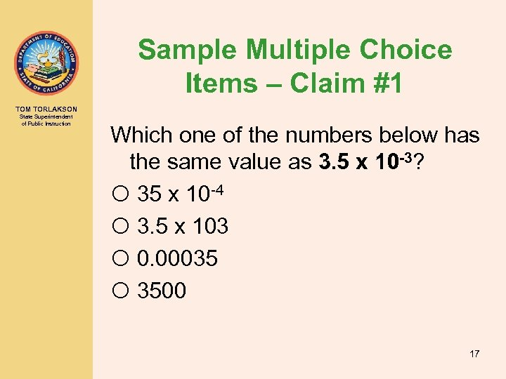 Sample Multiple Choice Items – Claim #1 TOM TORLAKSON State Superintendent of Public Instruction