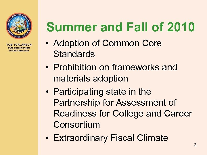 Summer and Fall of 2010 TOM TORLAKSON State Superintendent of Public Instruction • Adoption