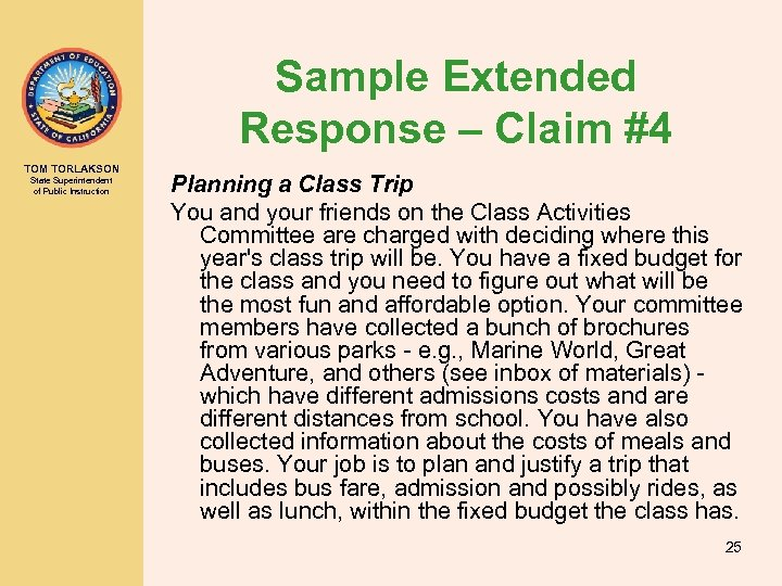 Sample Extended Response – Claim #4 TOM TORLAKSON State Superintendent of Public Instruction Planning