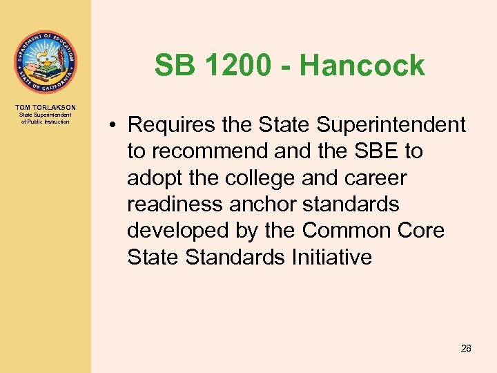 SB 1200 - Hancock TOM TORLAKSON State Superintendent of Public Instruction • Requires the