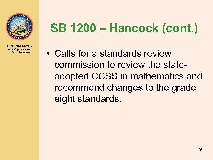 SB 1200 – Hancock (cont. ) TOM TORLAKSON State Superintendent of Public Instruction •