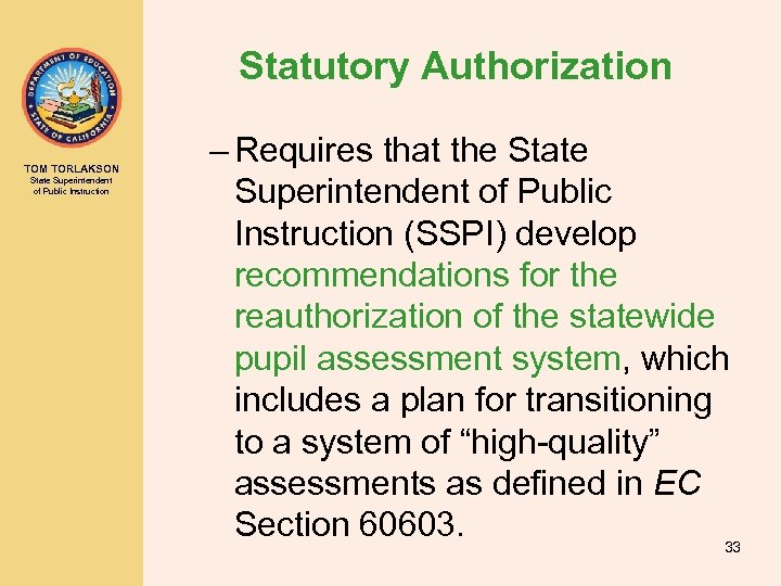 Statutory Authorization TOM TORLAKSON State Superintendent of Public Instruction – Requires that the State
