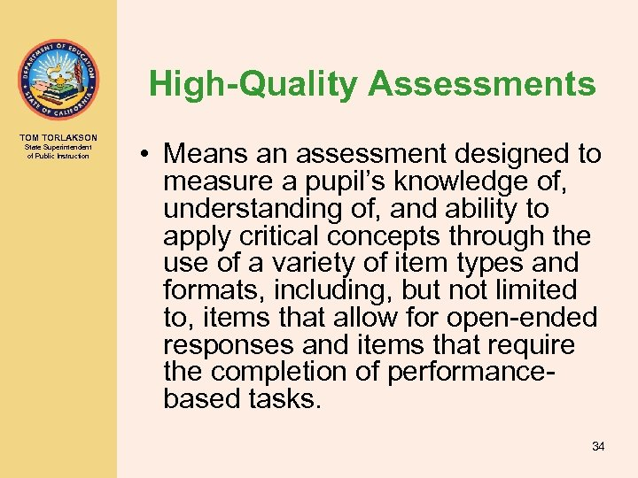 High-Quality Assessments TOM TORLAKSON State Superintendent of Public Instruction • Means an assessment designed
