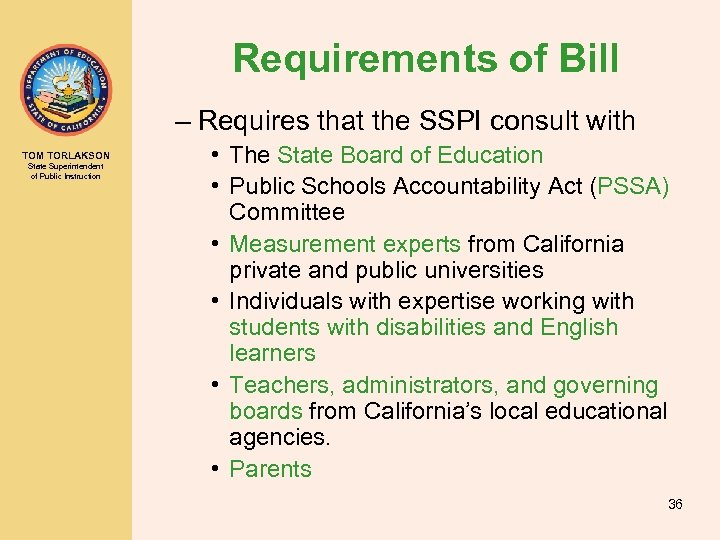 Requirements of Bill – Requires that the SSPI consult with TOM TORLAKSON State Superintendent