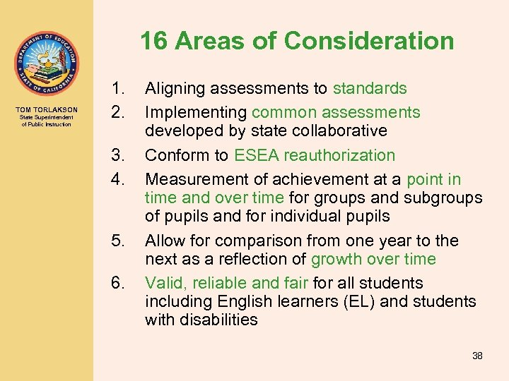 16 Areas of Consideration TOM TORLAKSON State Superintendent of Public Instruction 1. 2. 3.