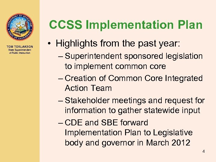 CCSS Implementation Plan TOM TORLAKSON State Superintendent of Public Instruction • Highlights from the