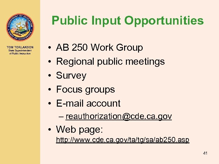 Public Input Opportunities TOM TORLAKSON State Superintendent of Public Instruction • • • AB