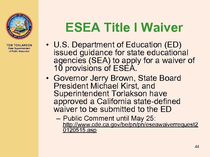 ESEA Title I Waiver TOM TORLAKSON State Superintendent of Public Instruction • U. S.