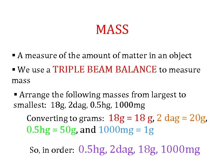 MASS § A measure of the amount of matter in an object § We