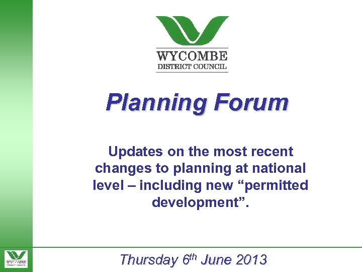 Planning Forum Updates on the most recent changes to planning at national level –