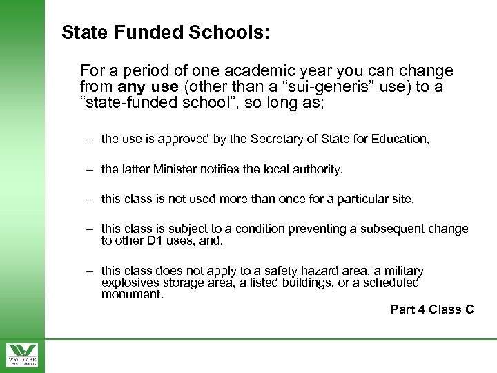 State Funded Schools: For a period of one academic year you can change from